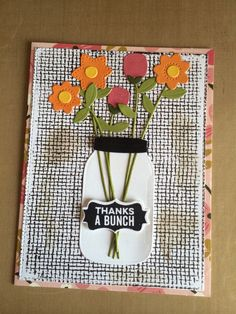 New stuff from My Favorite Things: burlap background stamp, flower died and mason jar die.