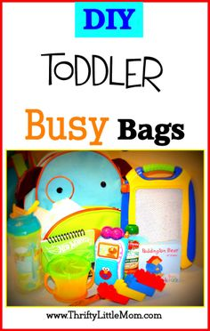 DIY Toddler Busy Bags.  Make your bag to keep your kid occupied!