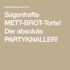 Sagenhafte METT-BROT-Torte! Der absolute PARTYKNALLER!