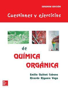 cuestiones y ejercicios de qumica orgnica 2ed autores emilio quio cabana y ricardo riguera vega editorial mcgraw hill edicin 2 isbn 9788448140151