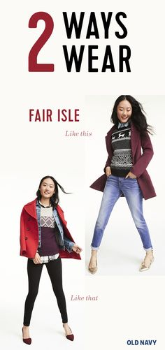 """""""There's a reason Fair Isle comes around season after season. It's an always-cute, always-interesting addition to any cold-weather outfit. The key to making Fair Isle more """"fashion"""" and less """"family photo"""" boils down to layers. Try a soft chambray button-up peaking out underneath or a denim jacket with a cherry-red coat on top."""