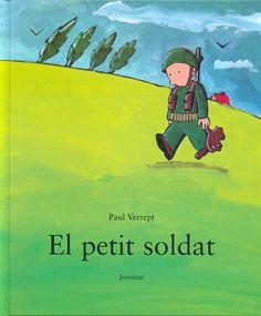 El Petit soldat, de Paul Verrept Editorial, Conte, Fictional Characters, War, Small Soldiers, Youth, Short Stories, Libros, Peace