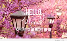 Spring is almost here and Hello March