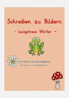 Write to pictures - lifelike words - Fuchsklasse Deutsch - Bildung Primary Teaching, Primary School, Teaching Kids, Kids Learning, Kindergarten Portfolio, Kindergarten Prep, Teaching Literature, Learn German, Learning Arabic