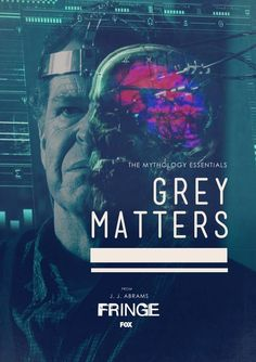 Fringe - The Mythology Essentials - Gray Matters