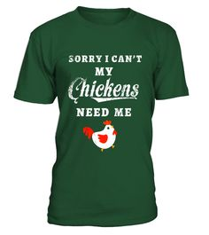 "# Sorry I Can't My Chickens Need Me Love Chicken T Shirt Tee .  Special Offer, not available in shops      Comes in a variety of styles and colours      Buy yours now before it is too late!      Secured payment via Visa / Mastercard / Amex / PayPal      How to place an order            Choose the model from the drop-down menu      Click on ""Buy it now""      Choose the size and the quantity      Add your delivery address and bank details      And that's it!      Tags: For all of you…"
