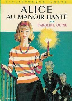 Alice au manoir hanté : Collection : Bibliothèque verte cartonnée & illustrée N° 234 de Caroline Quine