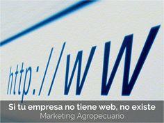 """Si tu empresa no tiene web, no existe. Marketing Agropecuario. """"Es el momento, hora y situación en donde tenés que tomar la decisión"""""""