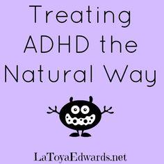 Treating ADHD the Natural Way   LaToyaEdwards.net