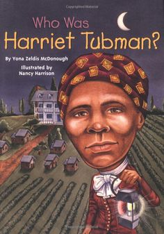 Who Was Harriet Tubman?: Yona Zeldis McDonough, Nancy Harrison: 9780448428895: Amazon.com: Books