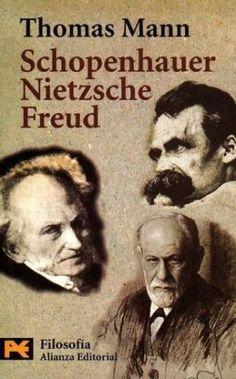 THOMAS MANN, Schopenhauer  Nietzsche  Freud, Alianza Editorial