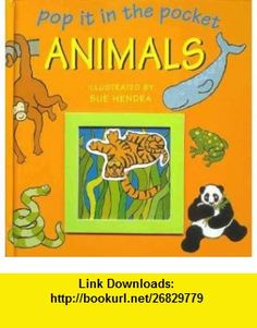 Animals (Pop It In The Pocket) (9781552093795) Sue Hendra , ISBN-10: 1552093794  , ISBN-13: 978-1552093795 ,  , tutorials , pdf , ebook , torrent , downloads , rapidshare , filesonic , hotfile , megaupload , fileserve