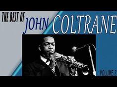 JOHN COLTRANE - THE BEST OF JOHN COLTRANE VOLUME 2 - YouTube