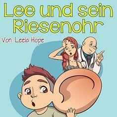 Kinderbücher:Lee und sein Riesenohr (deutsch kinder buch, Schlafenszeit, Bilderbücher kinder Leseanfänger,Gutenachtgeschichten German edition)