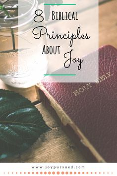 Exploring the question, what does the Bible say about joy? This post presents 8 main principles about biblical joy. Click to read.