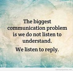 food for thought, no words quotes, active listening, encouragement quotes, ego quotes, counseling quotes, inspirational quotes, encouraging quotes, activ listen