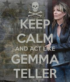 Yeah Baby, momma knows best. I am a Gemma all the way! Don't mess with my kids.