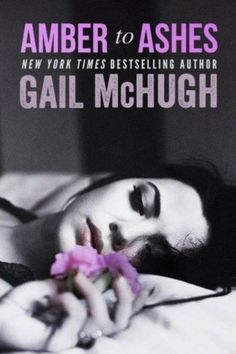 Amber to Ashes by Gail McHugh | HOT LIST: 19 HOT Romance Book Releases You Need To Know About In 2015