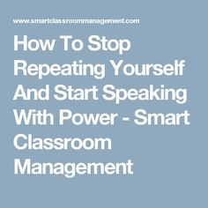 How To Stop Repeating Yourself And Start Speaking With Power - Smart Classroom Management Classroom Rules, Science Classroom, School Classroom, Classroom Organization, Classroom Ideas, Classroom Behaviour, Organizing, Teaching Skills, Student Teaching
