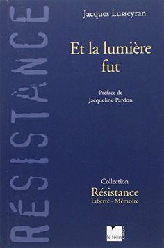 Et la lumière fut de Jacques Lusseyran http://www.amazon.fr/dp/2866456645/ref=cm_sw_r_pi_dp_VSnlwb0RDMX52