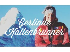 Trailblazers: Gerlinde Kaltenbrunner who climbed all peaks above 8000 meters // Alpine Lily