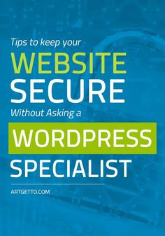 New to securing your Wordpress site? These tips will teach you the basics without going to a Wordpress specialist. Launching a new site or already have one.