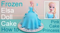 Frozen Elsa doll cake for your kids Frozen birthday party. See how to make this Elsa Cake by Pink Cake Princess & other Frozen dessert table, candy table / l...