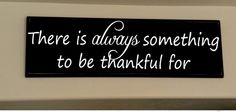 There is always something to be thankful for -- vinyl, thanksgiving decor, diy craft, sign, gratitude on Etsy, $12.00