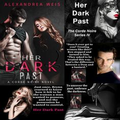 ✰✰✰ NEW RELEASE ✰✰✰ Her Dark Past (Corde Noire Series #4) by Alexandrea Weis is #LIVE! #OneClick your copy today! ➜ Amazon US: http://amzn.to/2h6om8x ➜ Amazon CA: http://amzn.to/2gPwU7O ➜ Amazon UK: http://amzn.to/2hzUpBr ➜ Amazon AU: http://amzn.to/2hzNtEv ➜ iTunes: http://apple.co/2gH3tjn ➜ Kobo: http://bit.ly/2hCDRFR ✰ Add To Goodreads TBR ✰ https://www.goodreads.com/book/show/32729717-her-dark-past