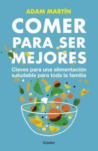 Comer para ser mejores - http://www.conmuchagula.com/2013/10/18/comer-para-ser-mejores/