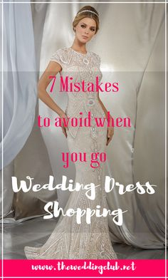 7 mistakes to avoid when you go wedding dress shopping