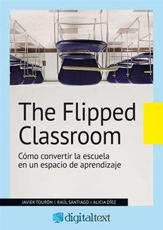 Vídeos, aplicaciones, recursos, consejos útiles, libros, experiencias… para poner en práctica la Flipped Classroom o la clase al revés. ¿Te animas?