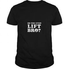 I Love Do you even lift bro T-Shirts