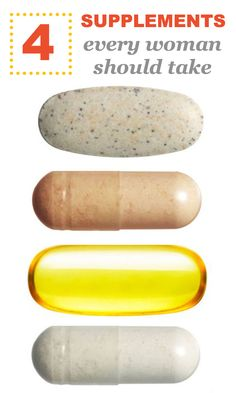 4 supplements every woman should take..calcium, vitamin D, omega-3 fatty acids, & probiotics.