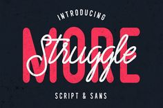Struggle More - Script & Sans Font, Both typefaces compliment each other very well
