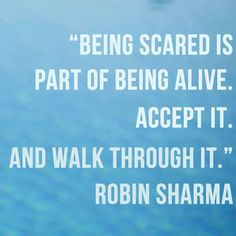 Being scared is part of being alive. Accept it. And walk through it. Inspirational Qoutes, Daily Motivational Quotes, Positive Life, Positive Thoughts, Robin Sharma Quotes, Uplifting Words, Life Motto, Book Authors, True Words