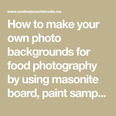 How to make your own photo backgrounds for food photography by using masonite board, paint samples and gel medium for added texture.