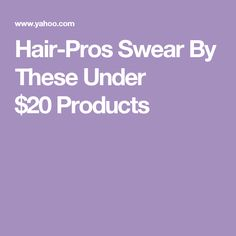 Hair-Pros Swear By TheseUnder $20Products