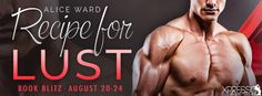 The Book Junkie's Reads . . .: Book Blitz - Recipe For Lust by Alice Ward