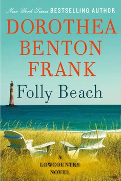 Dorothea Benton Frank...Excellent Lowcountry author.