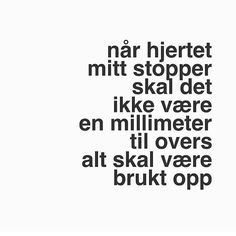 Av #trygveskaug Sad Quotes, Best Quotes, Qoutes, Life Quotes, Writing Art, New Me, Bullet Journal Inspiration, Tattoo, Sayings