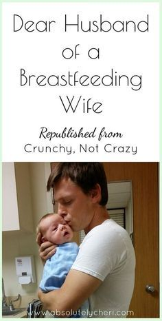 An open and honest letter to any husband who has a wife who breastfeeds. Nursing a baby is hard. The support of the father is invaluable.