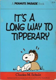 It's a Long Way to Tipperary - A Peanuts Parade Book 2