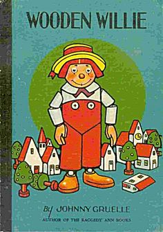 """""""Wooden Willie"""" 1910 Johnny Gruelle Book"""