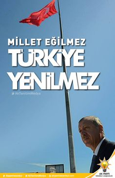 Millet Eğilmez, Türkiye Yenilmez...