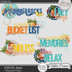#2016 June- Word Art Pack by Kim to coordinate with #2016 June by Connie Prince. Includes 6 word art elements. Saved in PNG format. Shadows ARE included. Scrap for hire / others ok.