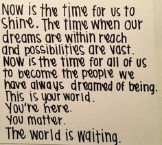Now is the time for us to shine.