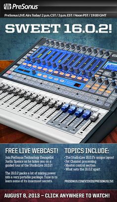 FREE LIVE WEBCAST!  PreSonus LIVE Airs Today! 2 p.m. CST / 3 p.m. EST / Noon PST / 19:00 GMT  http://www.presonus.com/videos/presonuslive  Join PreSonus Technology Evangelist  Justin Spence as he takes you on a guided tour of the StudioLive 16.0.2!  The 16.0.2 packs a lot of mixing power  into a very portable package. Tune in to learn some of its innermost secrets.
