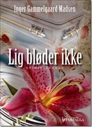 Lig bløder ikke af Inger Gammelgaard Madsen, ISBN 9788799538522, 6/6