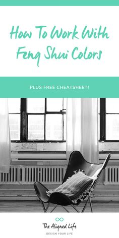 How To Use Feng Shui Colors - Plus Free Cheatsheet! The Aligned Life Blog